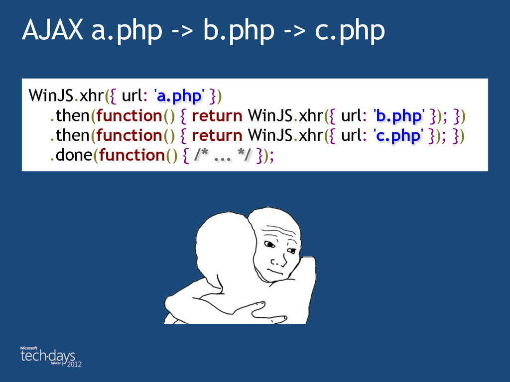 AJAX a.php -> b.php -> c.php WinJS.xhr({ url: '...