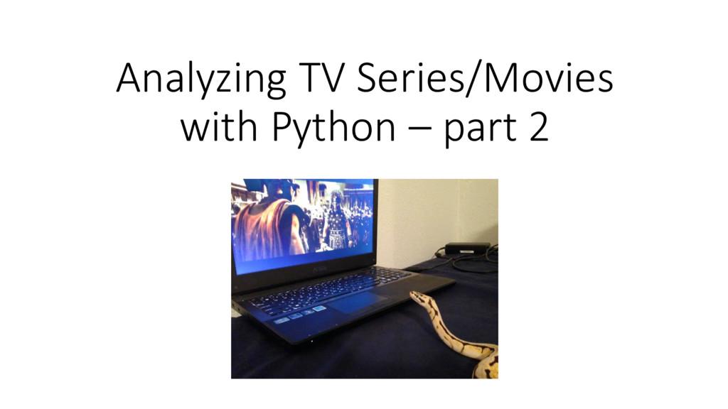 Analyzing TV Series/Movies  with Python...
