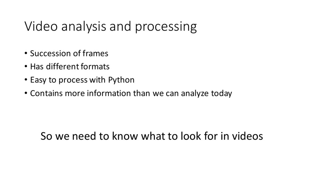 Video analysis and processing • Succession o...