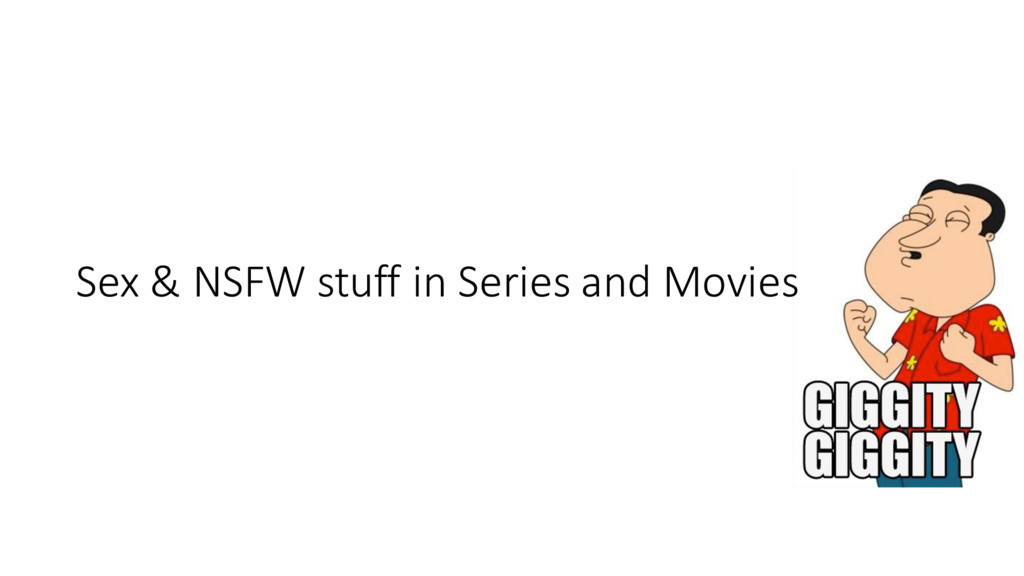 Sex & NSFW stuff in Series and M...