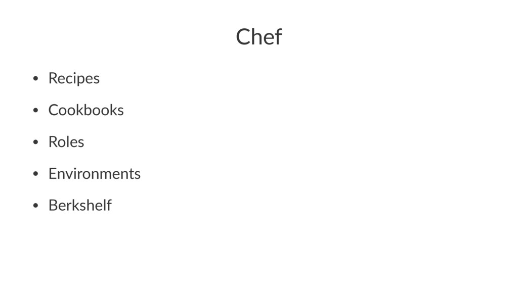 Chef • Recipes • Cookbooks • Roles • Environmen...