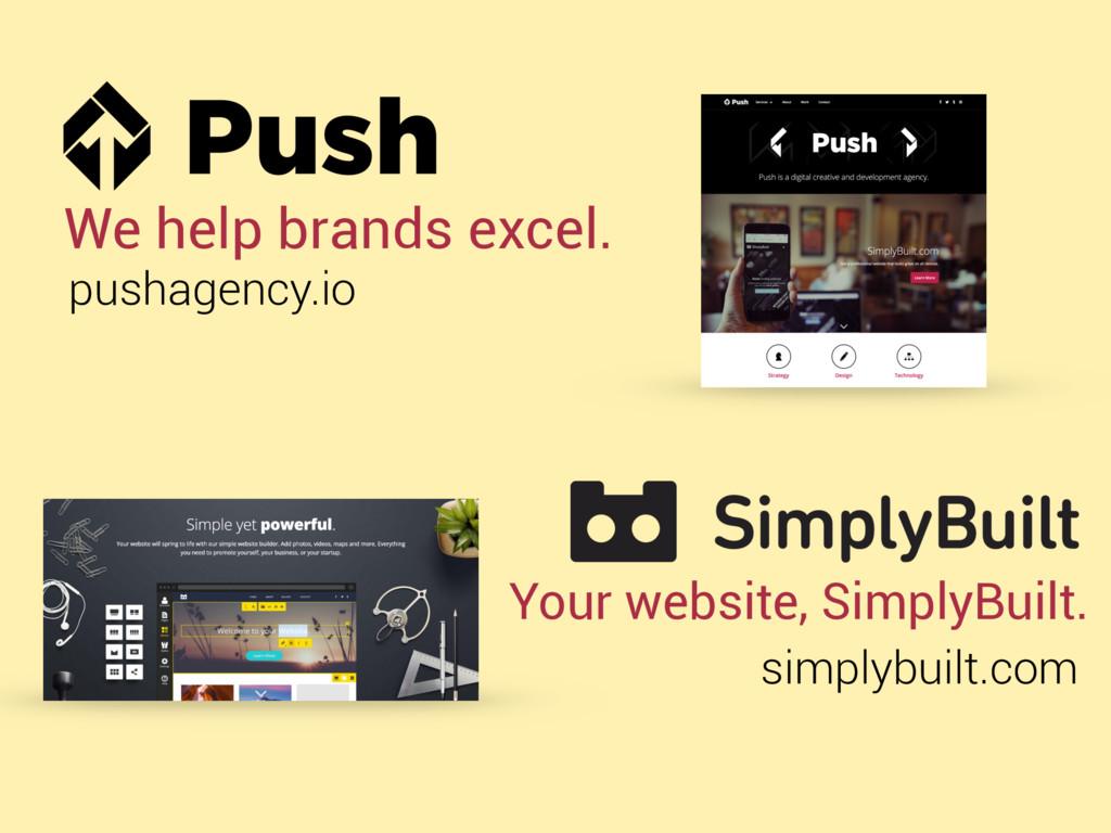We help brands excel. simplybuilt.com Your webs...