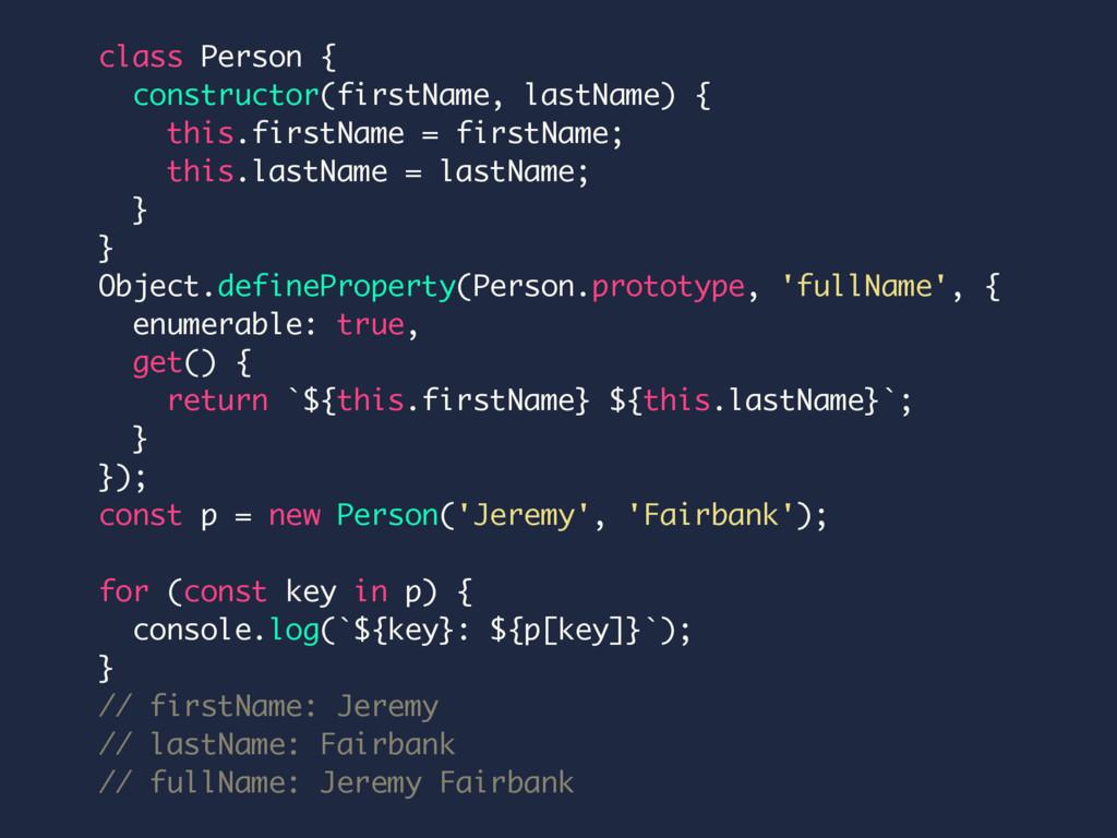 class Person { constructor(firstName, lastName)...