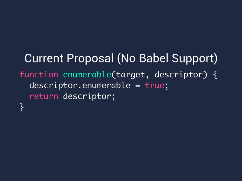 Current Proposal (No Babel Support) function en...