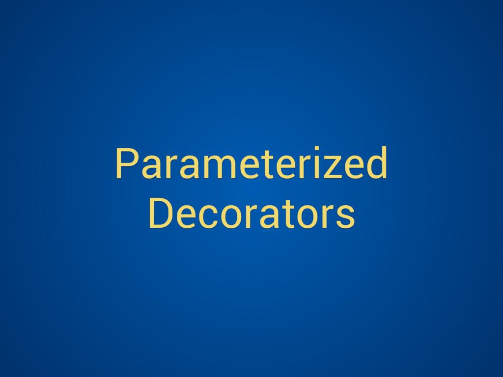 Parameterized Decorators
