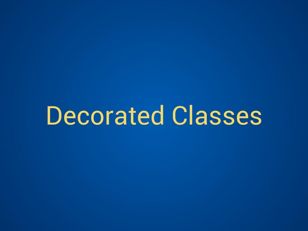 Decorated Classes