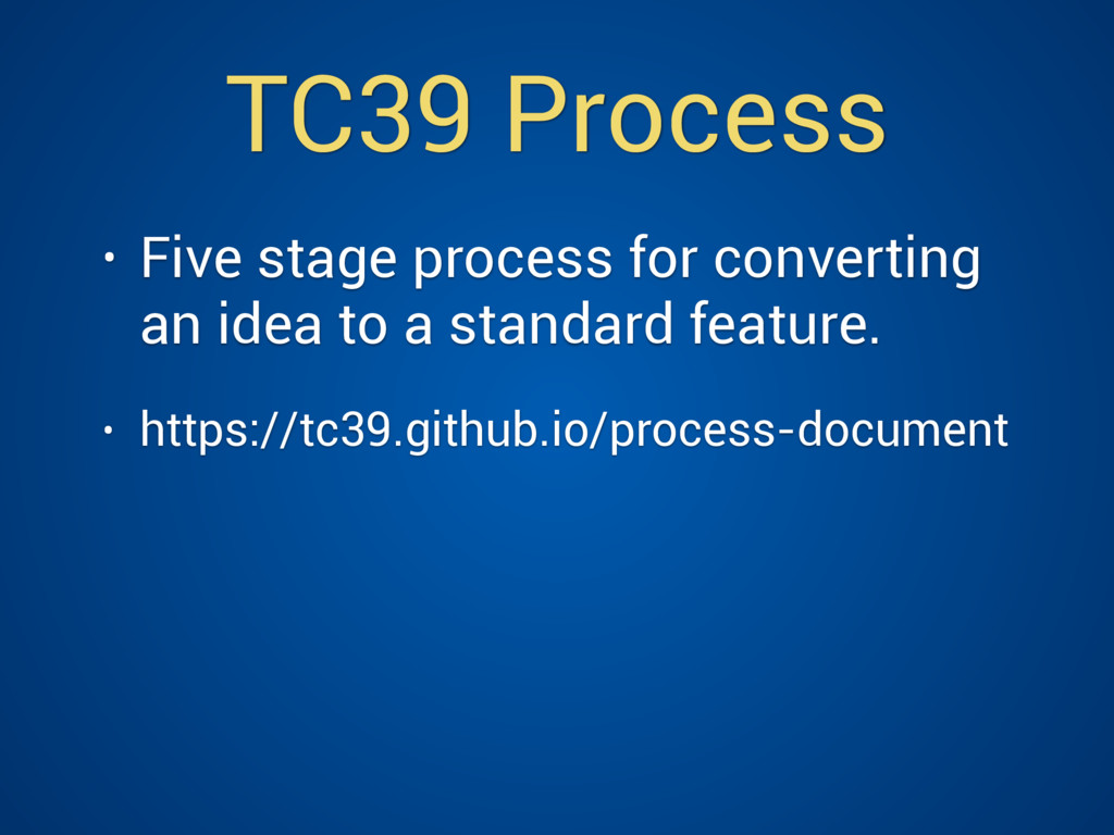 TC39 Process • Five stage process for convertin...