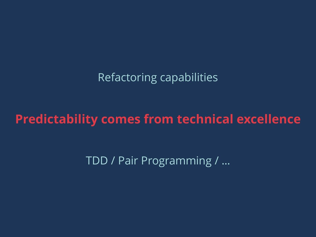 Predictability comes from technical excellence ...