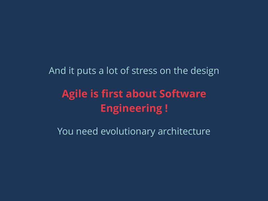 Agile is first about Software Engineering ! You ...
