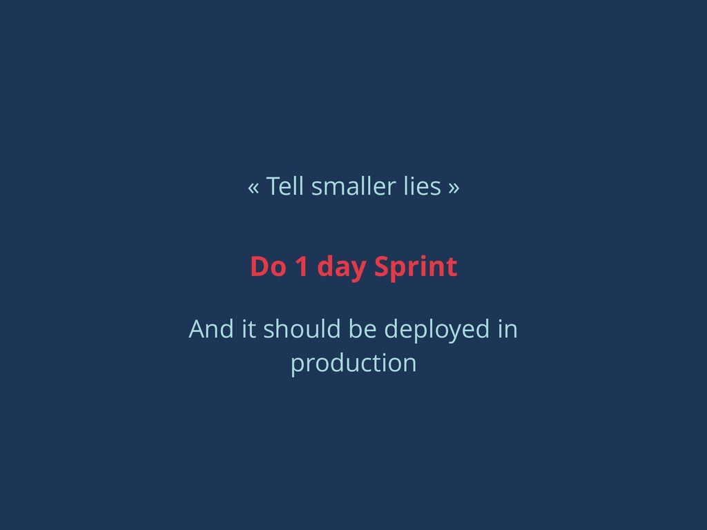 Do 1 day Sprint And it should be deployed in pr...