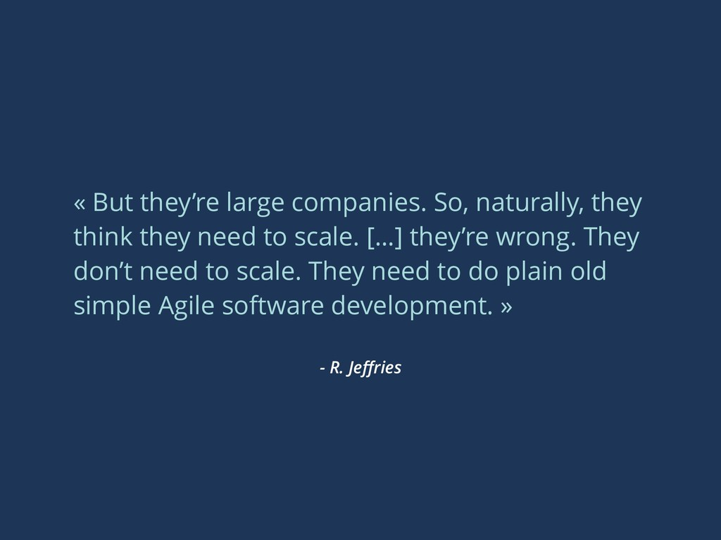 - R. Jeffries « But they're large companies. So,...