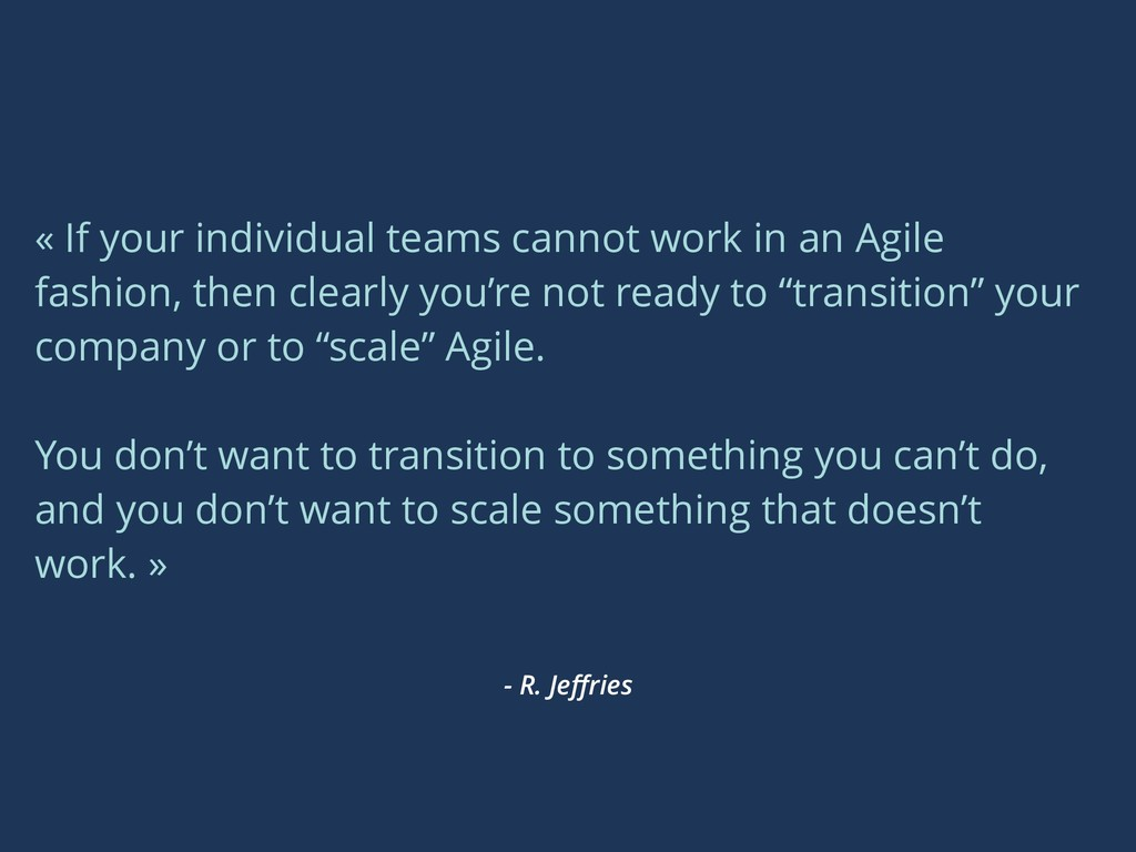 - R. Jeffries « If your individual teams cannot ...