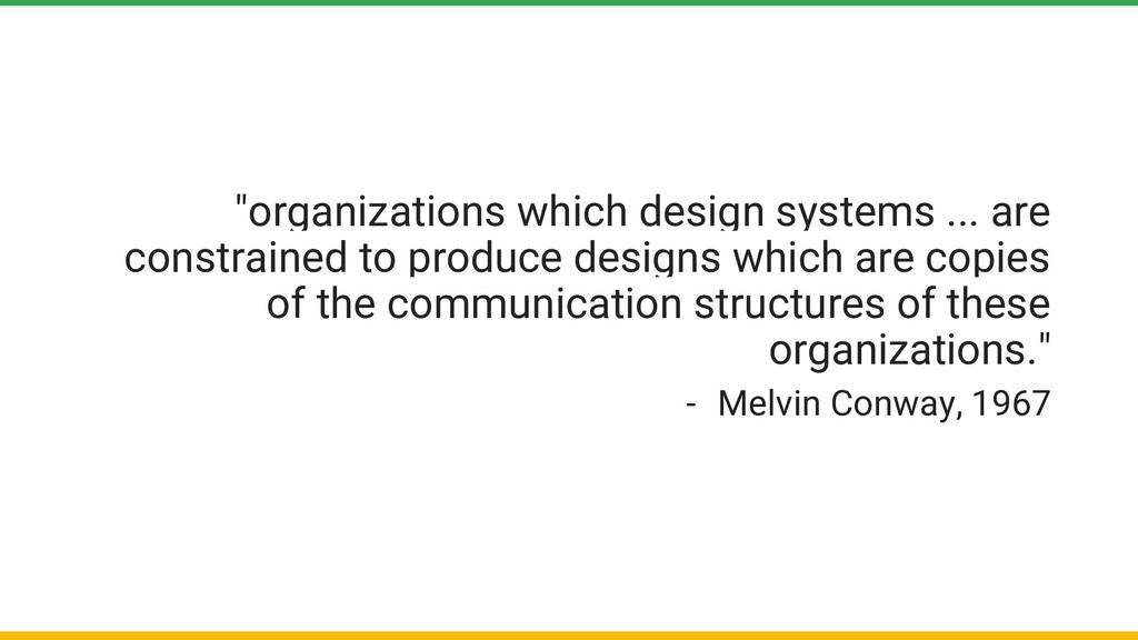 """organizations which design systems ... are con..."