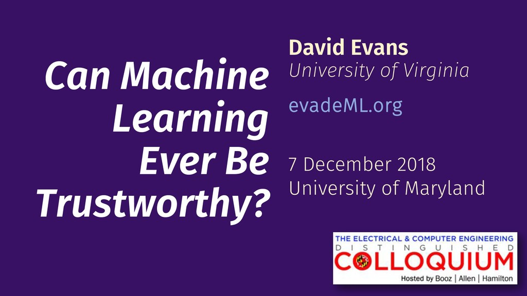 Can Machine Learning Ever Be Trustworthy? David...