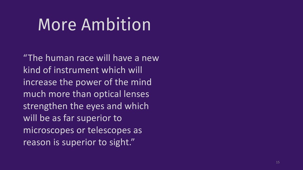 """More Ambition 15 """"The human race will have a ne..."""