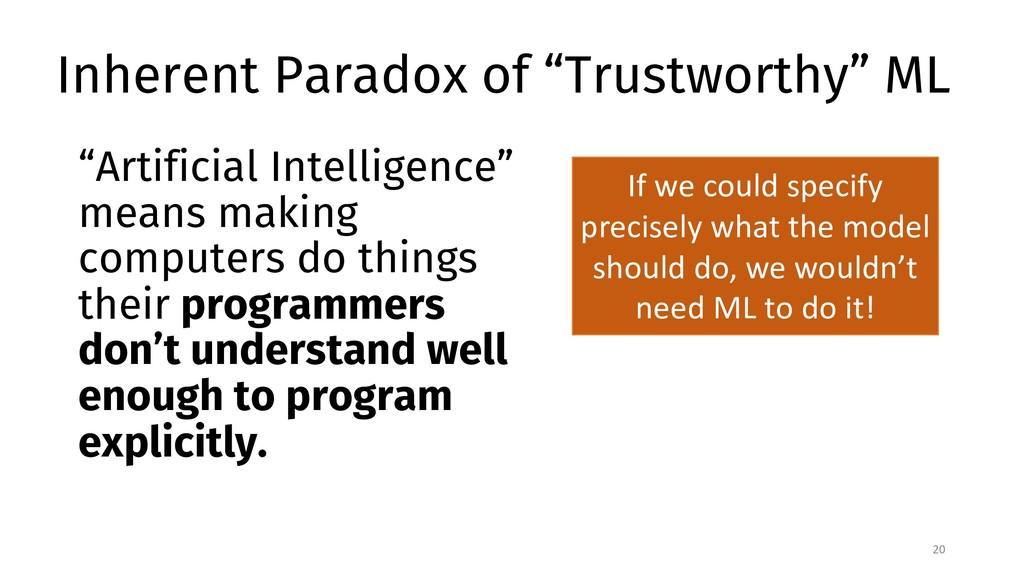 "Inherent Paradox of ""Trustworthy"" ML 20 ""Artifi..."