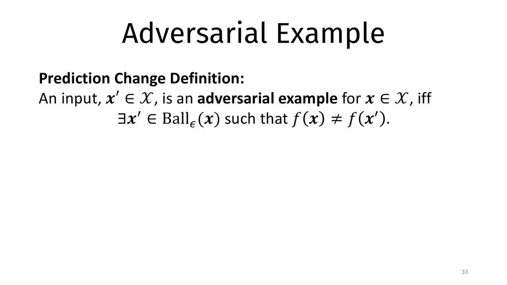 Adversarial Example 33 Prediction Change Defini...