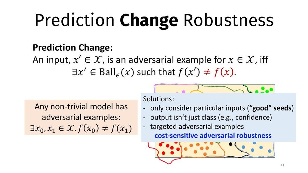 Prediction Change Robustness 41 Prediction Chan...