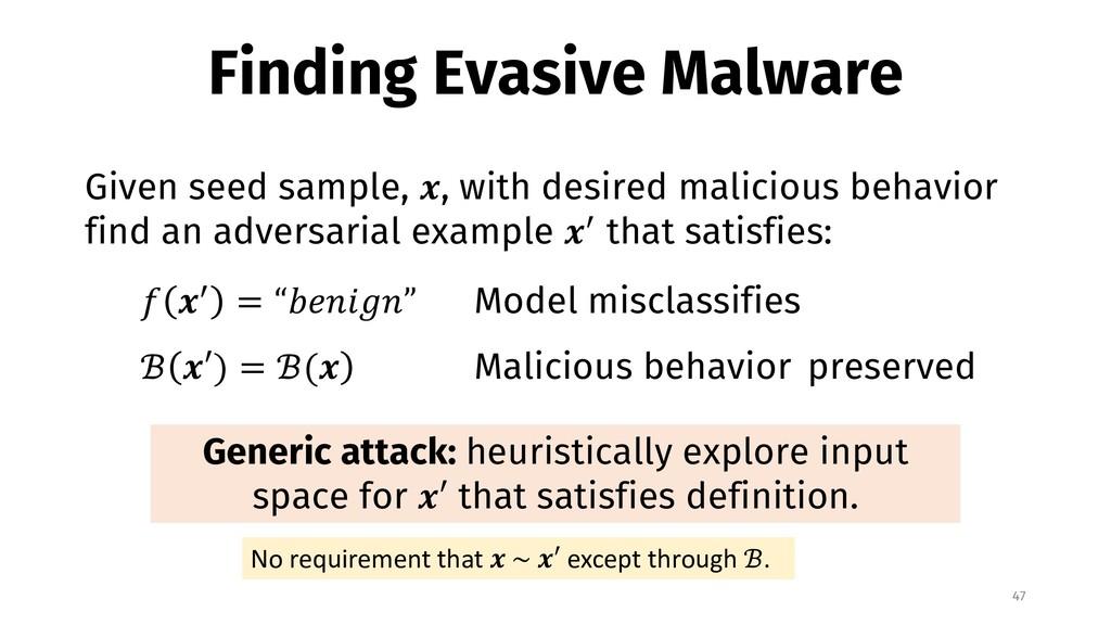 Finding Evasive Malware 47 Given seed sample, !...