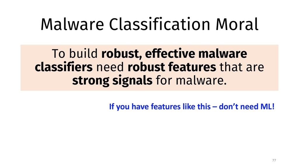 Malware Classification Moral To build robust, e...