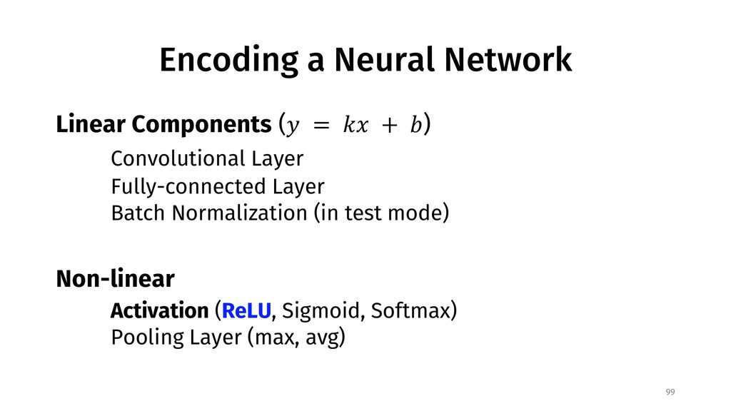 Encoding a Neural Network Linear Components (! ...