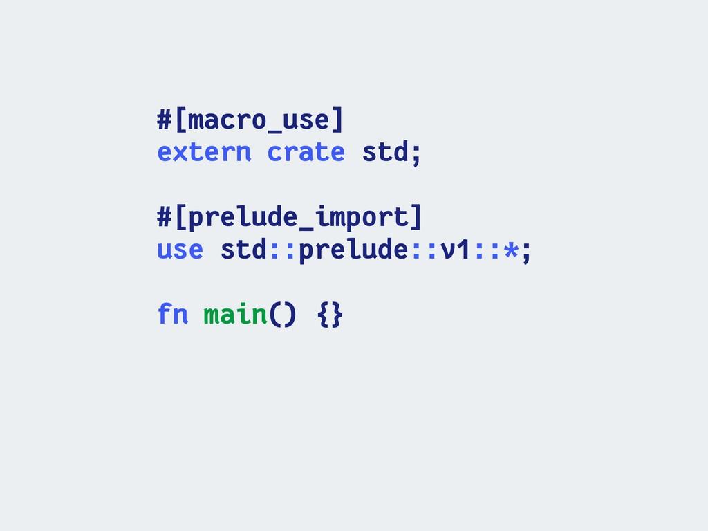 #[macro_use] extern crate std; #[prelude_import...