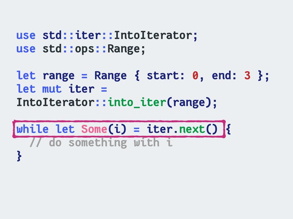 use std::iter::IntoIterator; use std::ops::Ran...