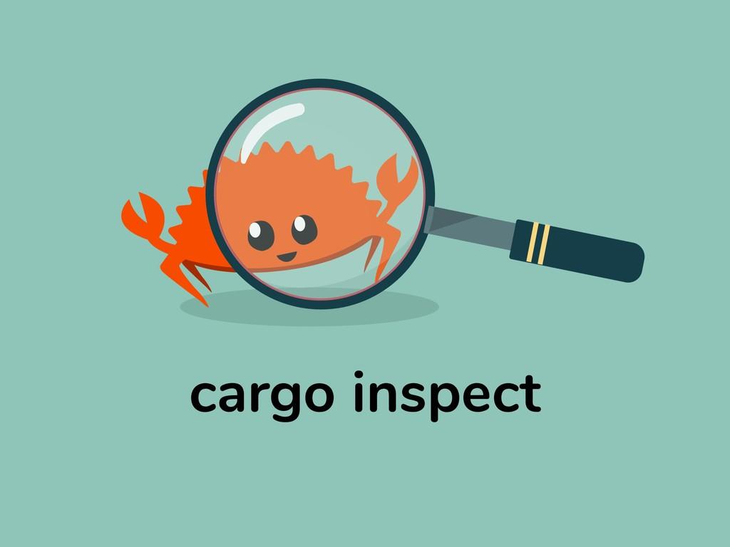 cargo inspect