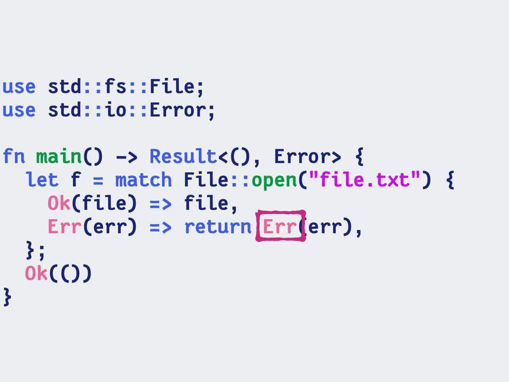 use std::fs::File; use std::io::Error; fn main(...