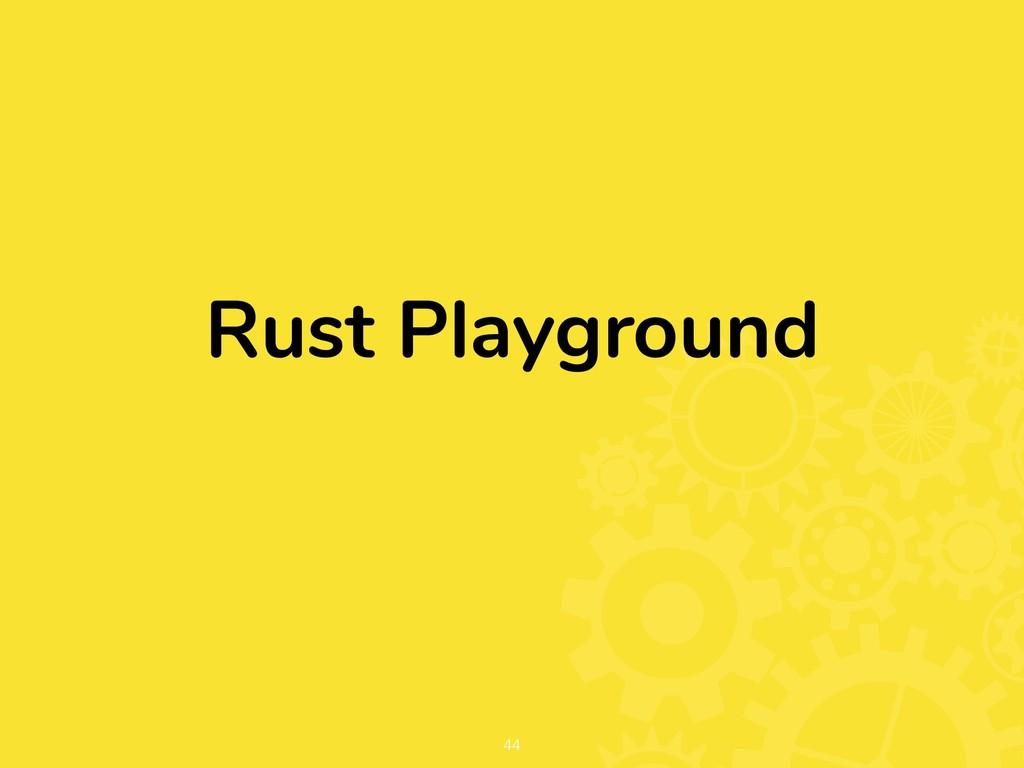 Rust Playground !44