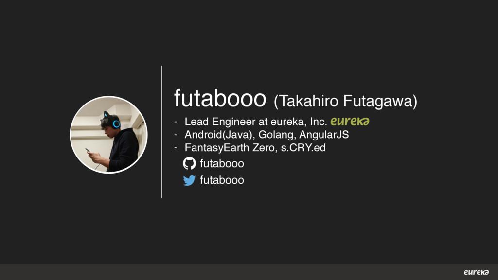 futabooo (Takahiro Futagawa) - Lead Engineer at...