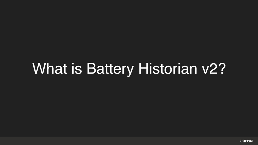 What is Battery Historian v2?