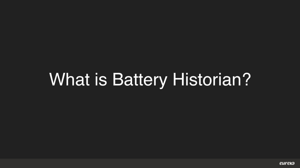 What is Battery Historian?
