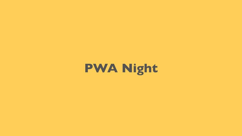 PWA Night