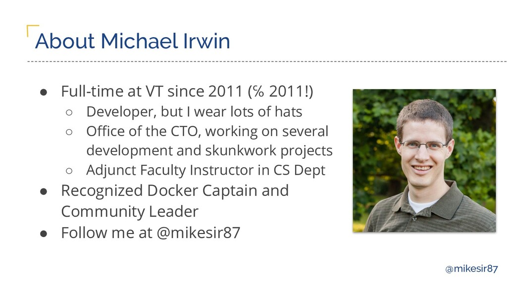 @mikesir87 About Michael Irwin ● Full-time at V...