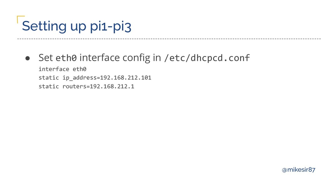 @mikesir87 Setting up pi1-pi3 ● Set eth0 interf...