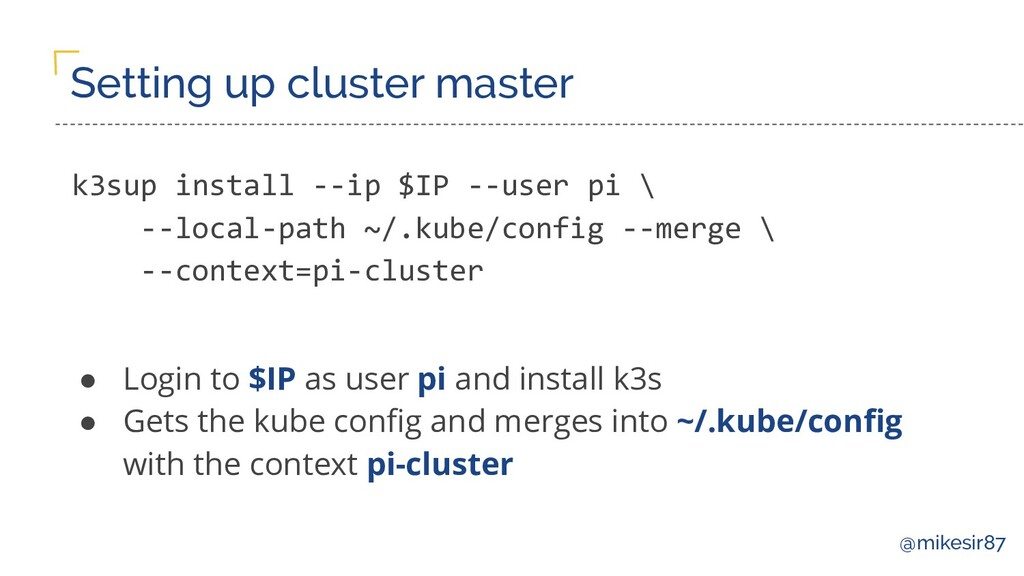 @mikesir87 Setting up cluster master k3sup inst...