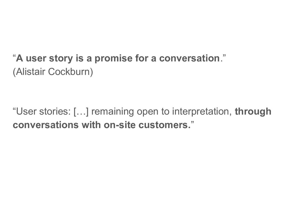 """""""A user story is a promise for a conversation.""""..."""