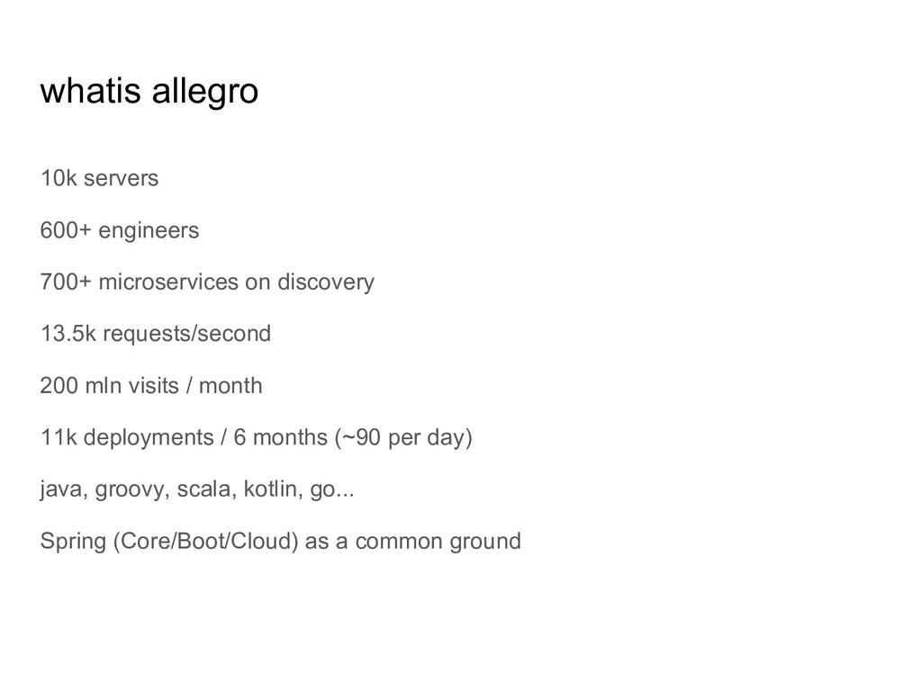 whatis allegro 10k servers 600+ engineers 700+ ...