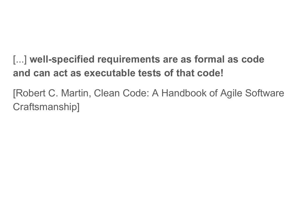 [...] well-specified requirements are as formal...