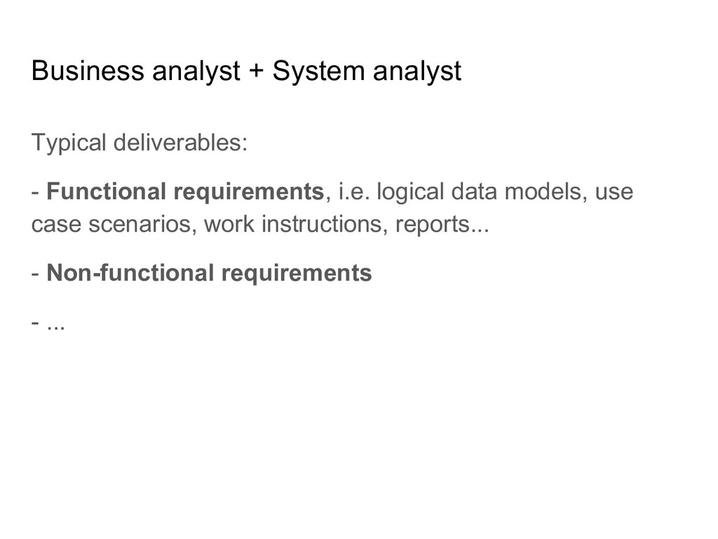 Business analyst + System analyst Typical deliv...