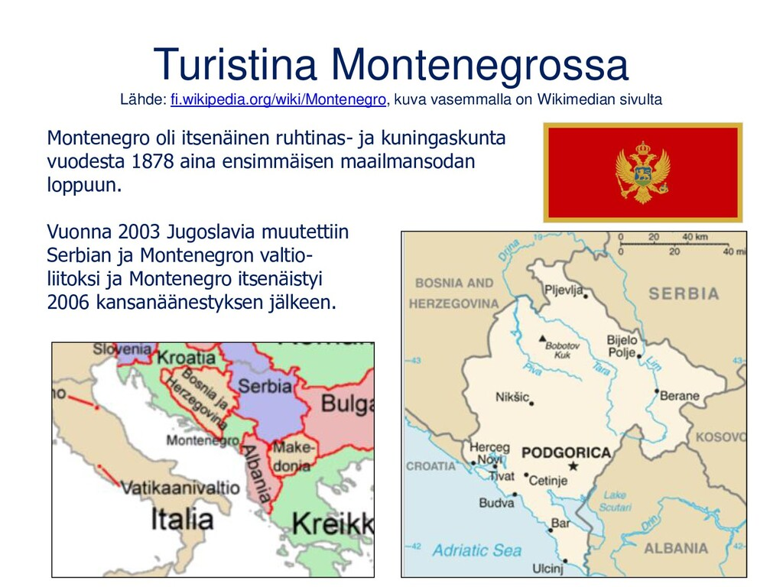 Turistina Montenegrossa Lähde: fi.wikipedia.org...
