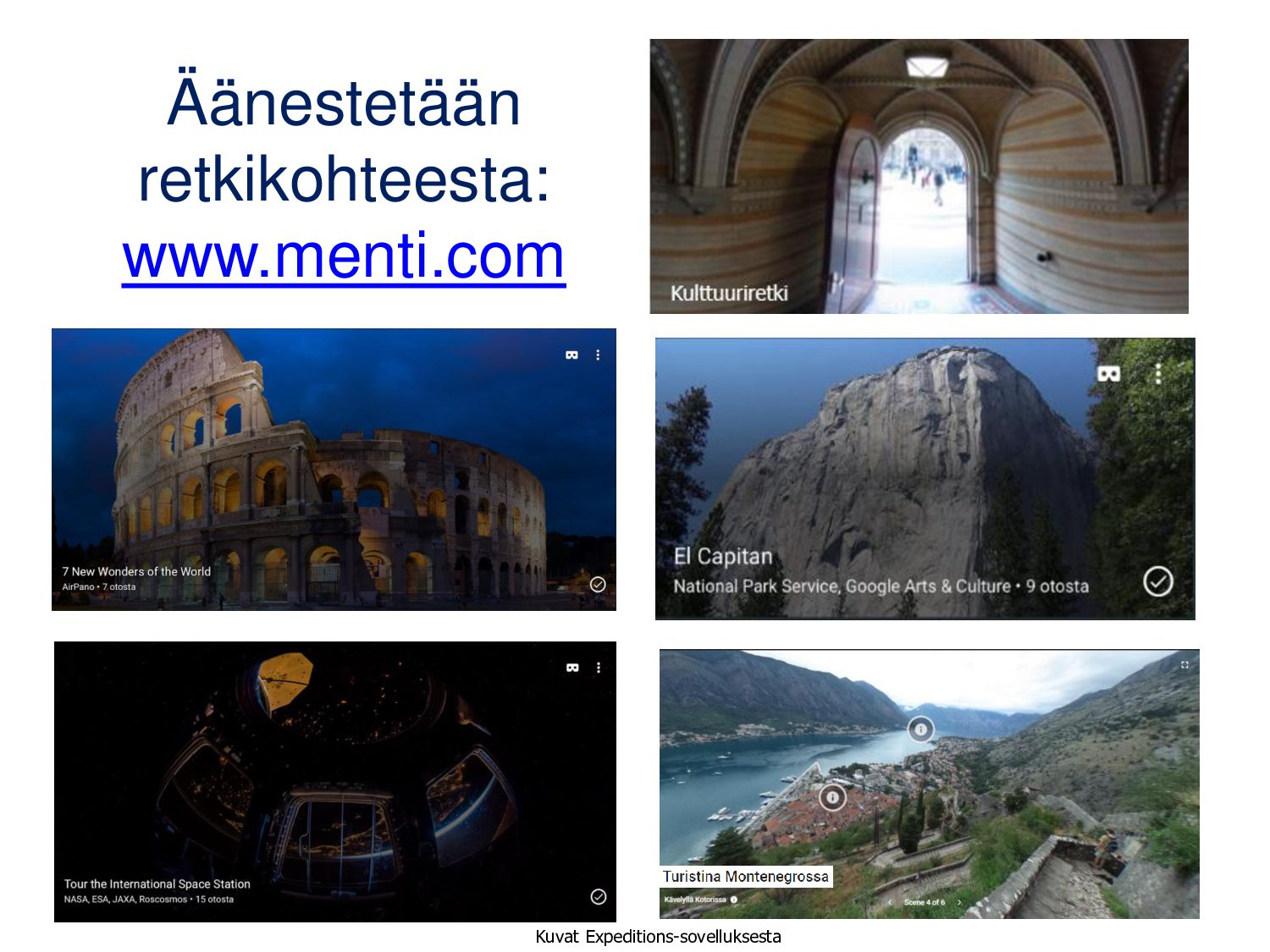 Google Expeditions (Android, iOS) Mitä tarvitaa...