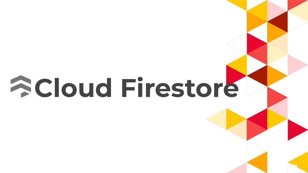35 Cloud Firestore