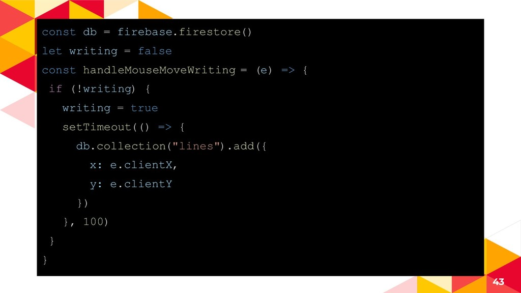 const db = firebase.firestore() let writing = f...