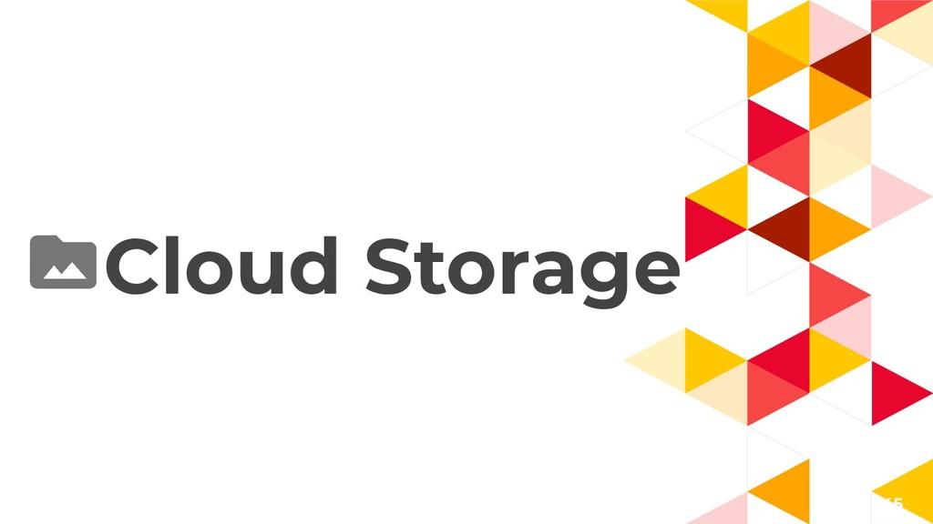 45 Cloud Storage