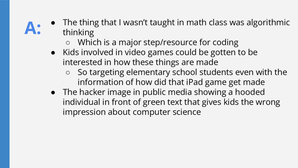 A: ● The thing that I wasn't taught in math cla...
