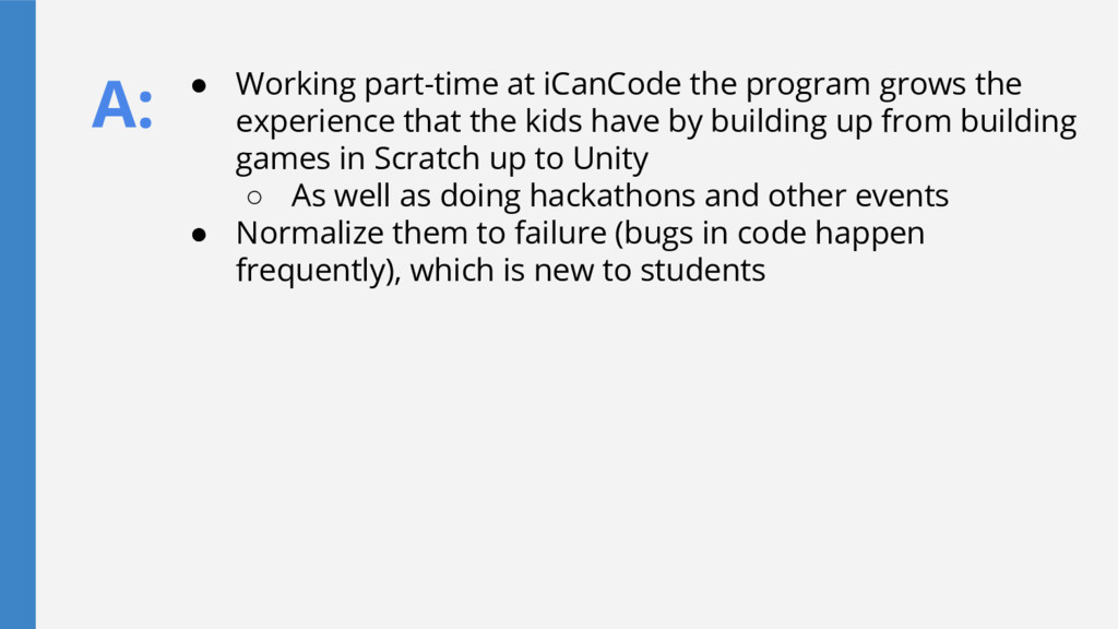 A: ● Working part-time at iCanCode the program ...
