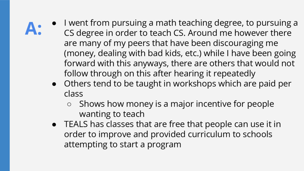 A: ● I went from pursuing a math teaching degre...