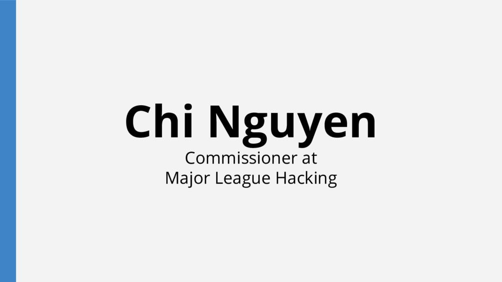 Chi Nguyen Commissioner at Major League Hacking